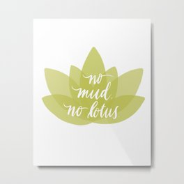No mud, no lotus Metal Print