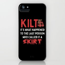 Funny Scottish Kilt Skirt Humor Quote iPhone Case