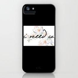I need U (pale ver.) iPhone Case