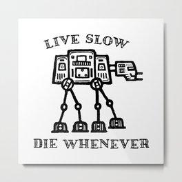 Live Slow Metal Print