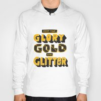 gold glitter Hoodies featuring Glory, Gold, Glitter by Vaughn Fender