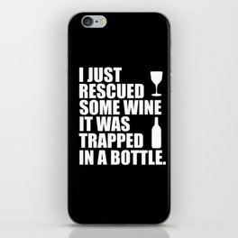 i rescued some wine funny quote iPhone Skin