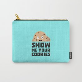 Show me your Cookies T-Shirt for all Ages D9xqn Carry-All Pouch