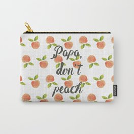 Papa Don't Peach  Carry-All Pouch