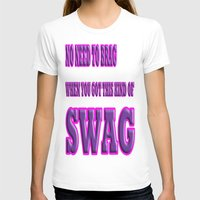 swag T-shirts featuring SWAG by quality products