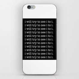 i will try to see i to i. iPhone Skin