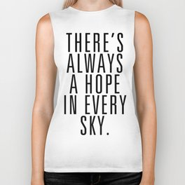 There's Always A Hope In Every Sky Biker Tank