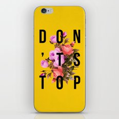 Don't Stop Flower Poster iPhone Skin