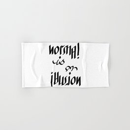 Normal is an Illusion - Ambigram Hand & Bath Towel