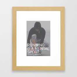 Running Is A Mental Sport Framed Art Print