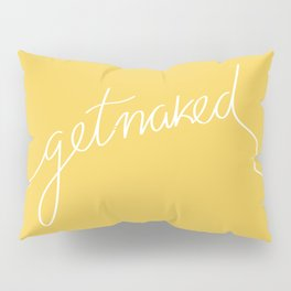 Get naked Yellow Pillow Sham