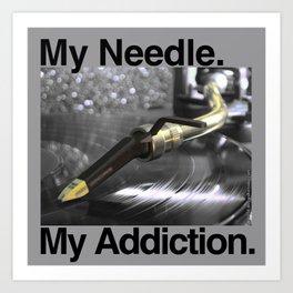 My Needle My Addiction  Art Print
