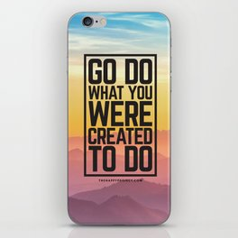 Go Do What You Were Created To Do iPhone Skin
