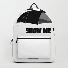 Show me your Tents Camping Camper Funny Backpack