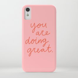 You Are Doing Great iPhone Case