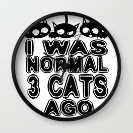 I was normal 3 ats Ago Wall Clock