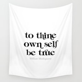 To thine own self be true Wall Tapestry