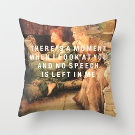 there's a moment Throw Pillow