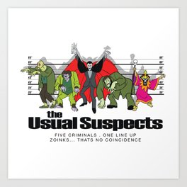 Zoinks! It's the Usual Suspects Art Print