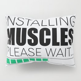 Lab No. 4 Installing Muscles Please Wait Gym Motivational Quotes Poster Pillow Sham