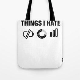 Wlan Battery Empty No Network Things Hate Joke Gift Tote Bag