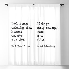 Real Change Enduring Change Happens One Step At A Time, Ruth Bader Ginsburg Blackout Curtain
