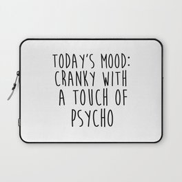 Today's Mood, Funny Quote Laptop Sleeve
