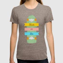 Skate or Die. T-shirt