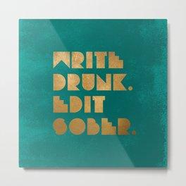 Write Drunk. Edit Sober. Green Metal Print