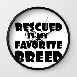 Animal Lover Pet Rescue Rescued is My Favorite Breed Dog Lover Cat Lover Wall Clock