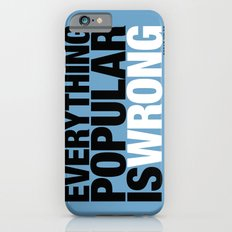 Everything Popular Is Wrong iPhone 6s Slim Case