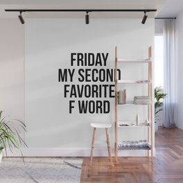 Friday my second favorite f word Wall Mural