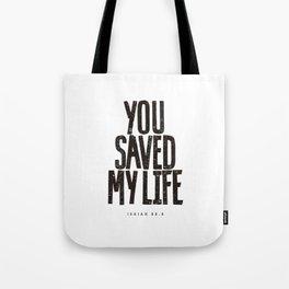 You saved my life Tote Bag