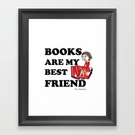 Books are my best Friend Framed Art Print