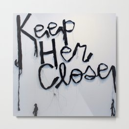 Keep Her Close, Silk Graffiti by Aubrie Costello Metal Print