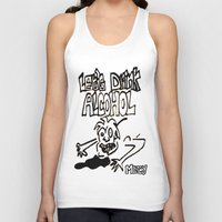 alcohol Tank Tops featuring let's drink alcohol by Mercy