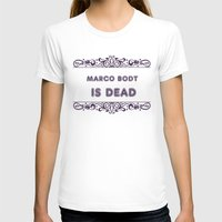 snk T-shirts featuring MARCO BODT IS DEAD by Wealthy Loser