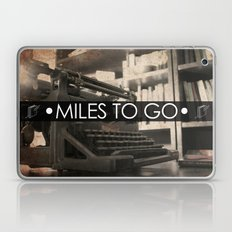 Miles to go - typewriter Laptop & iPad Skin