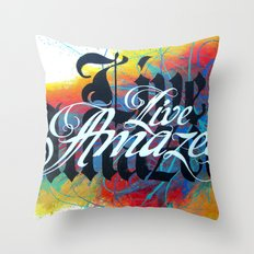 Live Amazed! Throw Pillow