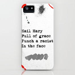 Hail Mary Full of grace Punch a racist In the face iPhone Case