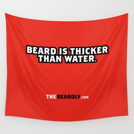 BEARD IS THICKER THAN WATER. Wall Tapestry