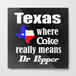 Texas Cola Metal Print