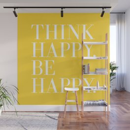 Think Happy. Be Happy. Wall Mural