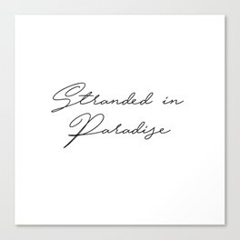stranded in paradise Canvas Print