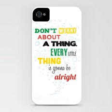 Don't Worry about a Thing Slim Case iPhone (4, 4s)