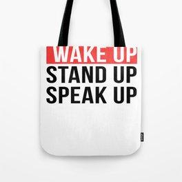 Activism   Wake Up Stand Up Speak Up Tote Bag