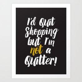 I'd quit, but... (on black) Art Print