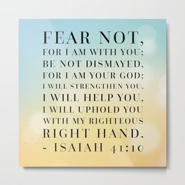 Isaiah 41:10 Bible Quote Metal Print