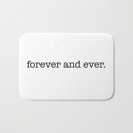i will hold you forever and ever Bath Mat