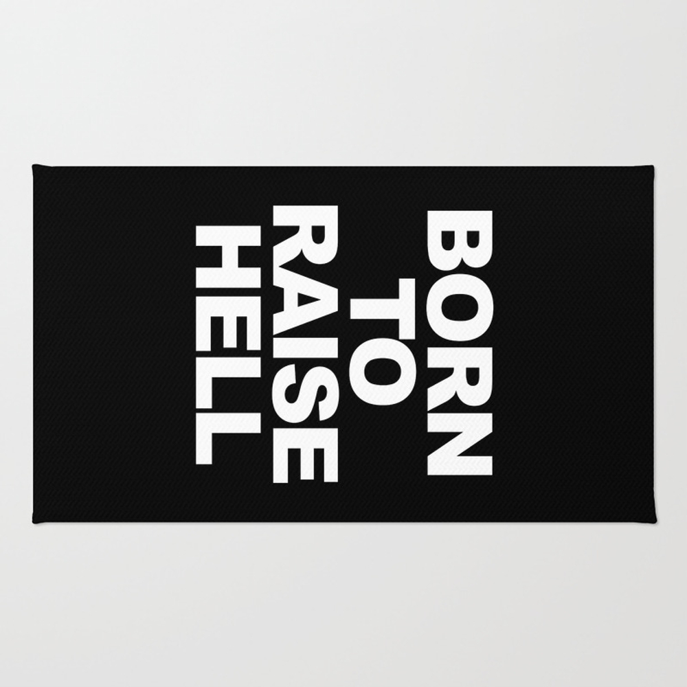 Born To Raise Hell Funny Quote Rug by Tdq2 RUG8392286